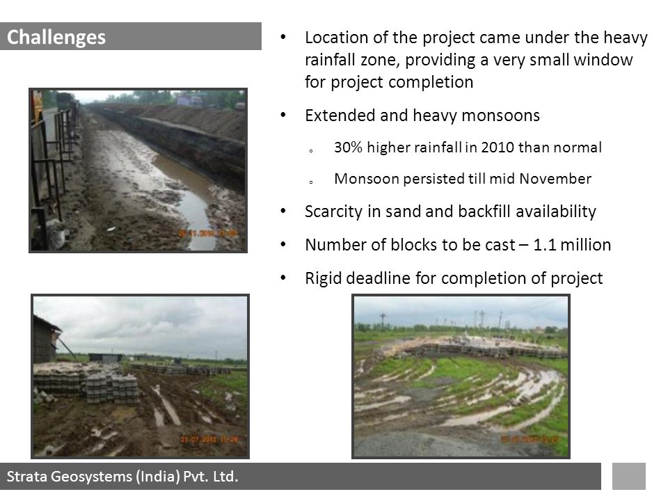 Strata Geosystems (India) Pvt. Ltd. Location of the project came under the heavy rainfall zone, providing a very small window for project completion E