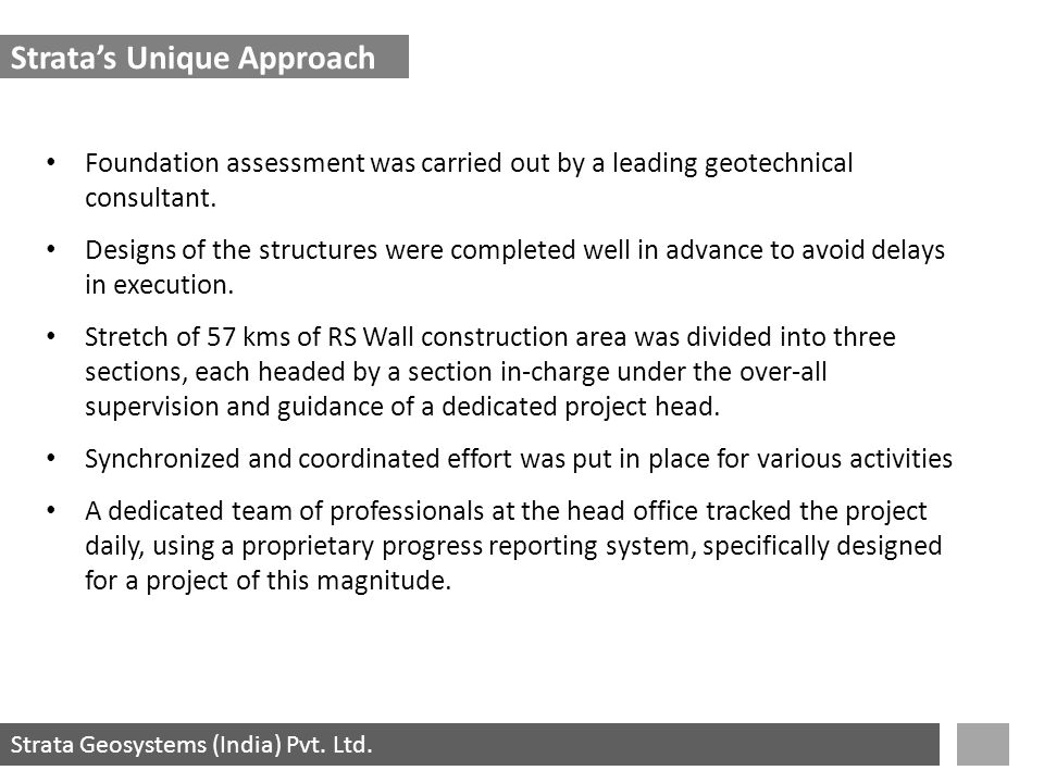 Strata Geosystems (India) Pvt. Ltd. Foundation assessment was carried out by a leading geotechnical consultant. Designs of the structures were complet