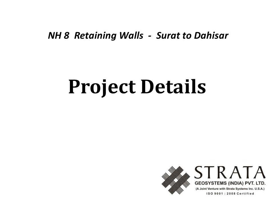 Project Details NH 8 Retaining Walls - Surat to Dahisar