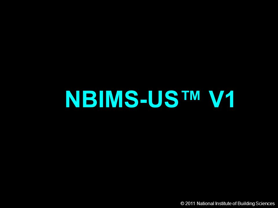 © 2011 National Institute of Building Sciences NBIMS-US™ V1