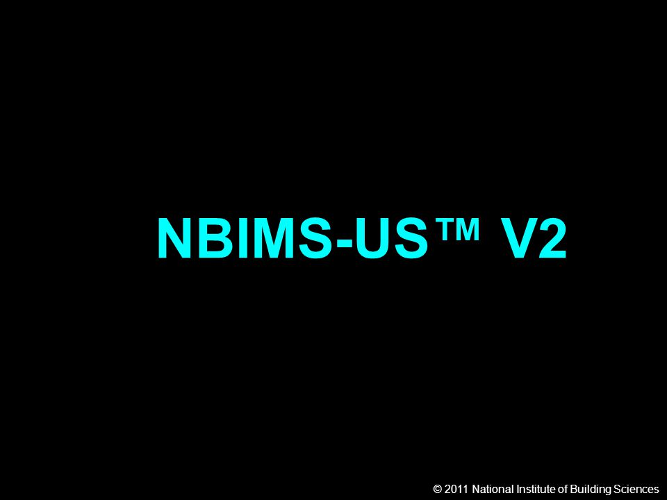 © 2011 National Institute of Building Sciences NBIMS-US™ V2