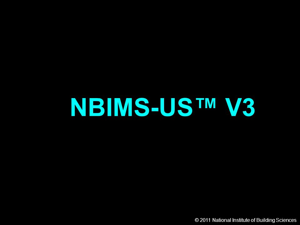 © 2011 National Institute of Building Sciences NBIMS-US™ V3