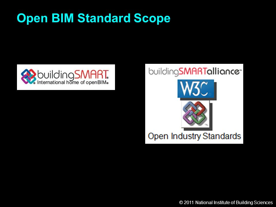 © 2011 National Institute of Building Sciences Open BIM Standard Scope