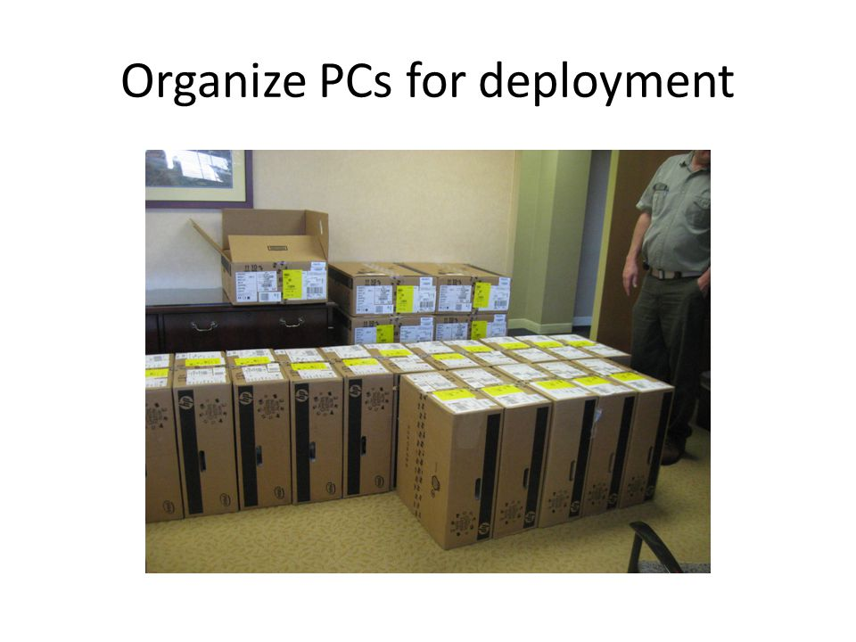 Organize PCs for deployment