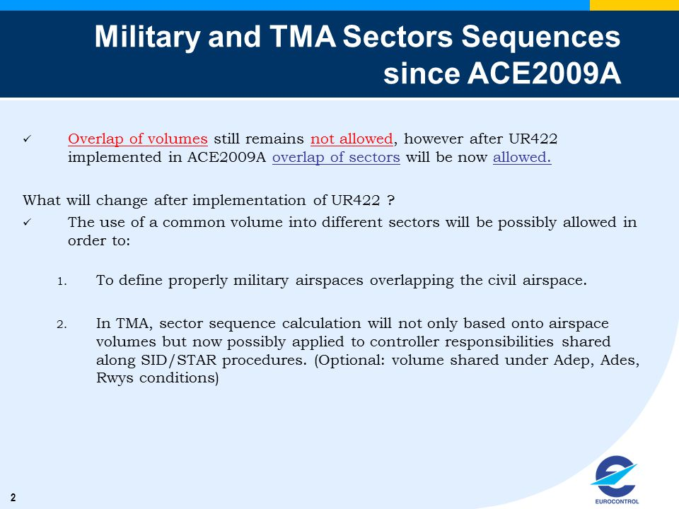 2 Military and TMA Sectors Sequences since ACE2009A Overlap of volumes still remains not allowed, however after UR422 implemented in ACE2009A overlap
