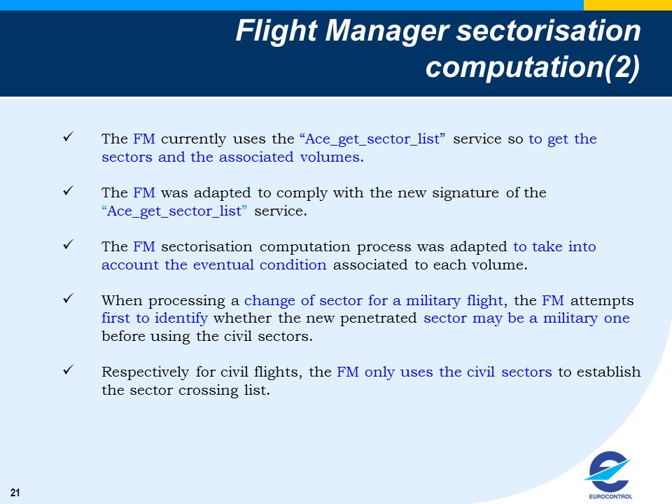 """21 Flight Manager sectorisation computation(2) The FM currently uses the """"Ace_get_sector_list"""" service so to get the sectors and the associated volume"""