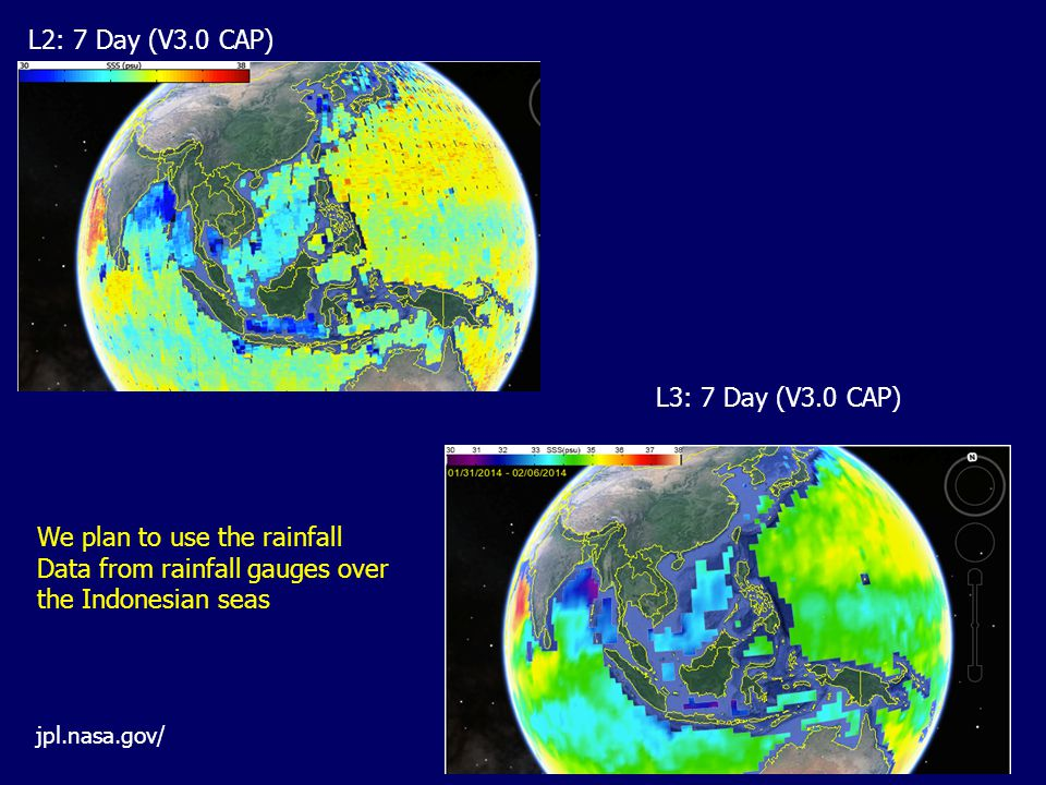 jpl.nasa.gov/ L2: 7 Day (V3.0 CAP) L3: 7 Day (V3.0 CAP) We plan to use the rainfall Data from rainfall gauges over the Indonesian seas
