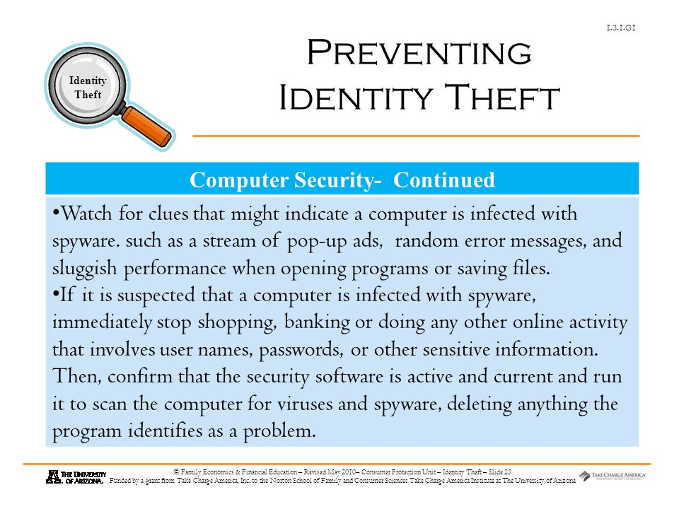 1.3.1.G1 Identity Theft © Family Economics & Financial Education – Revised May 2010– Consumer Protection Unit – Identity Theft – Slide 23 Funded by a grant from Take Charge America, Inc.