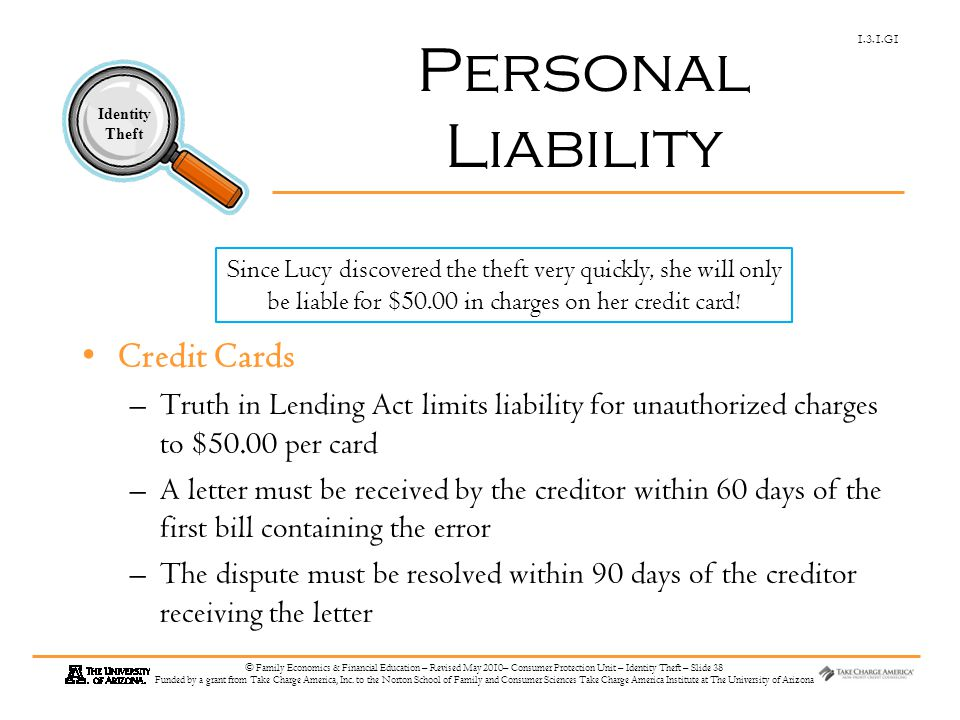 1.3.1.G1 Identity Theft © Family Economics & Financial Education – Revised May 2010– Consumer Protection Unit – Identity Theft – Slide 38 Funded by a grant from Take Charge America, Inc.