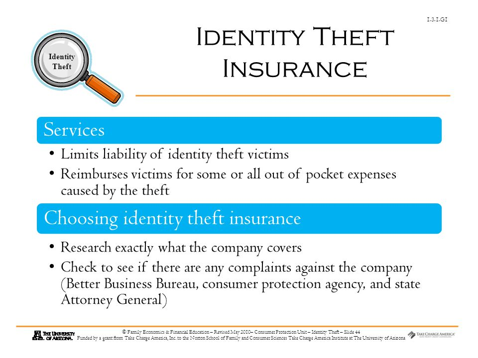 1.3.1.G1 Identity Theft © Family Economics & Financial Education – Revised May 2010– Consumer Protection Unit – Identity Theft – Slide 44 Funded by a