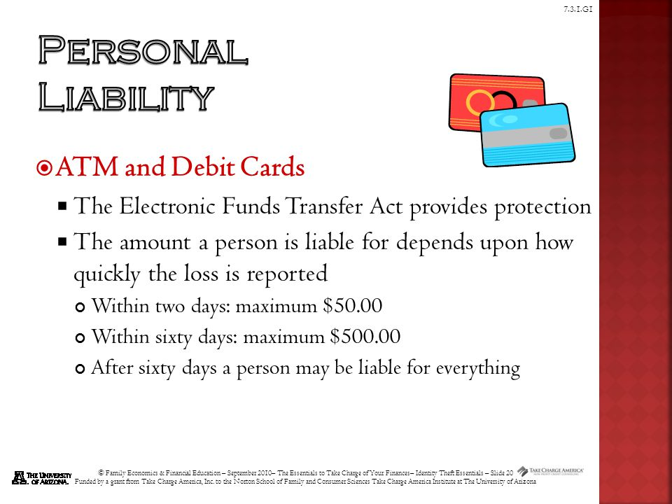 © Family Economics & Financial Education – September 2010– The Essentials to Take Charge of Your Finances– Identity Theft Essentials – Slide 20 Funded by a grant from Take Charge America, Inc.