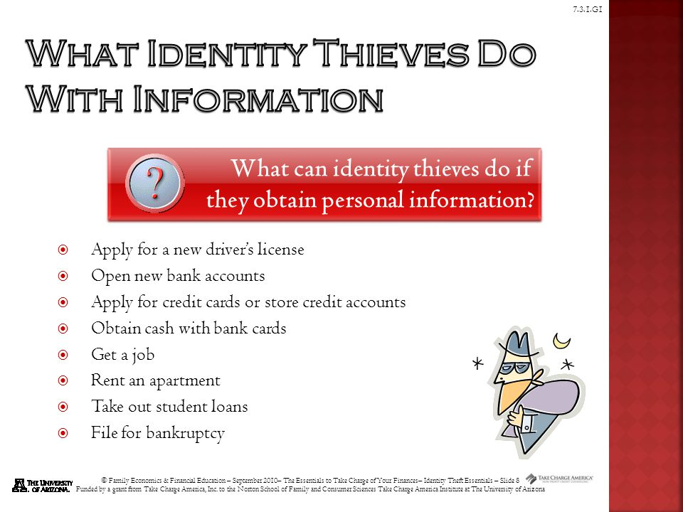 © Family Economics & Financial Education – September 2010– The Essentials to Take Charge of Your Finances– Identity Theft Essentials – Slide 9 Funded by a grant from Take Charge America, Inc.