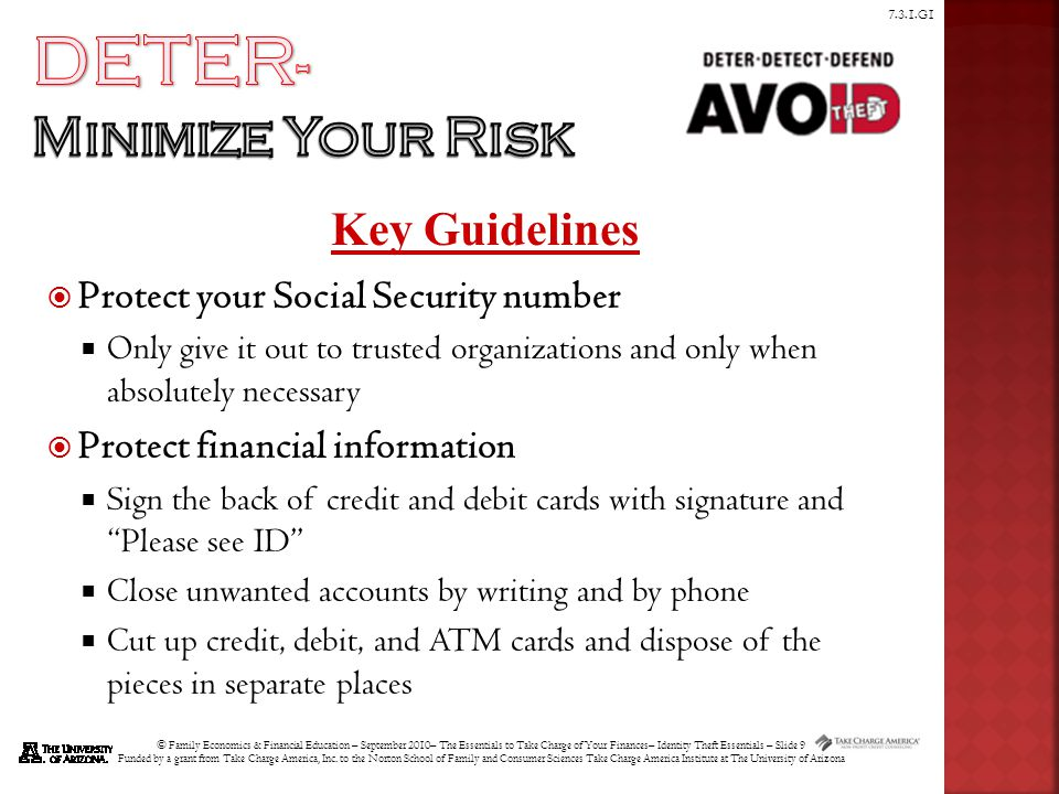 © Family Economics & Financial Education – September 2010– The Essentials to Take Charge of Your Finances– Identity Theft Essentials – Slide 10 Funded by a grant from Take Charge America, Inc.