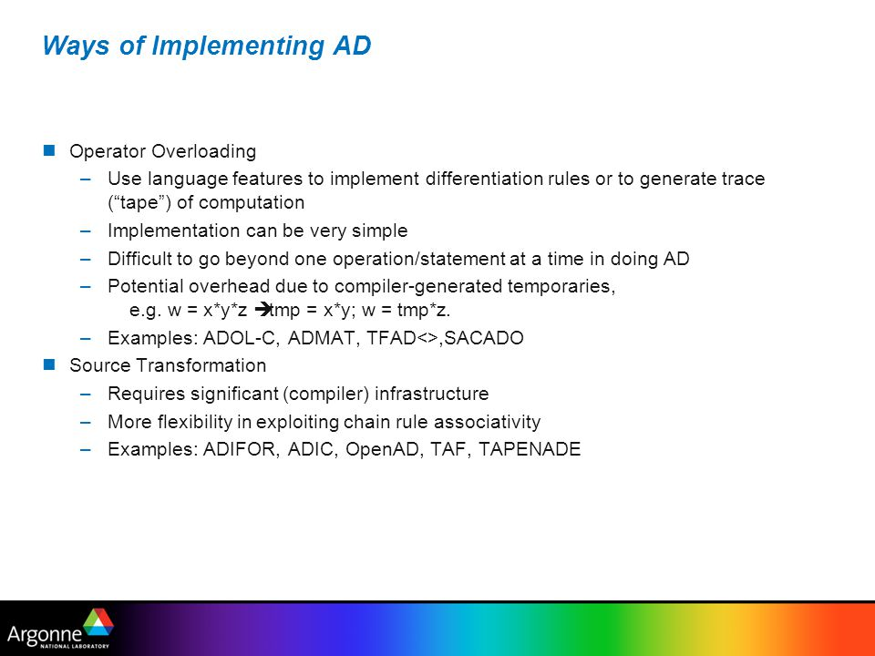 Implicitly Defined Functions –Implicitly defined functions often computed using iterative methods –Function and derivatives may converge at different rates –Derivative may not be accurate if iteration halted upon function convergence –Solutions: Tighten function convergence criteria Add derivative convergence to stopping criteria Compute derivatives directly, e.g.