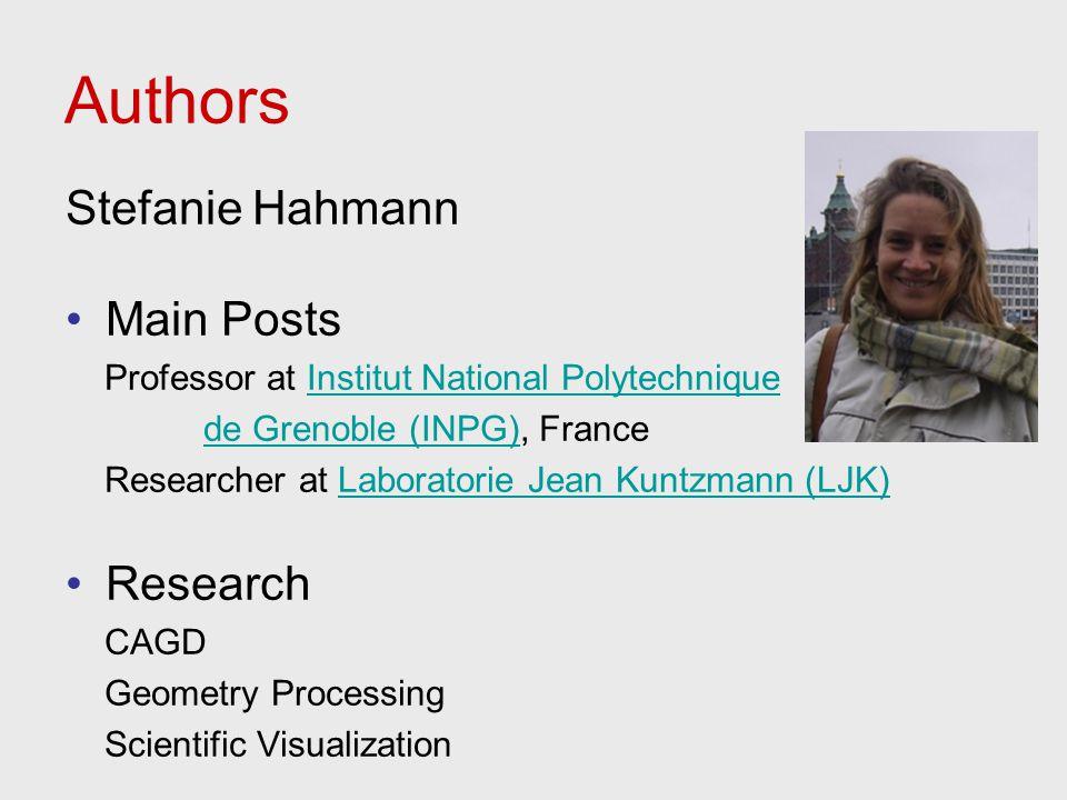 Authors Stefanie Hahmann Main Posts Professor at Institut National Polytechnique de Grenoble (INPG), France Researcher at Laboratorie Jean Kuntzmann (