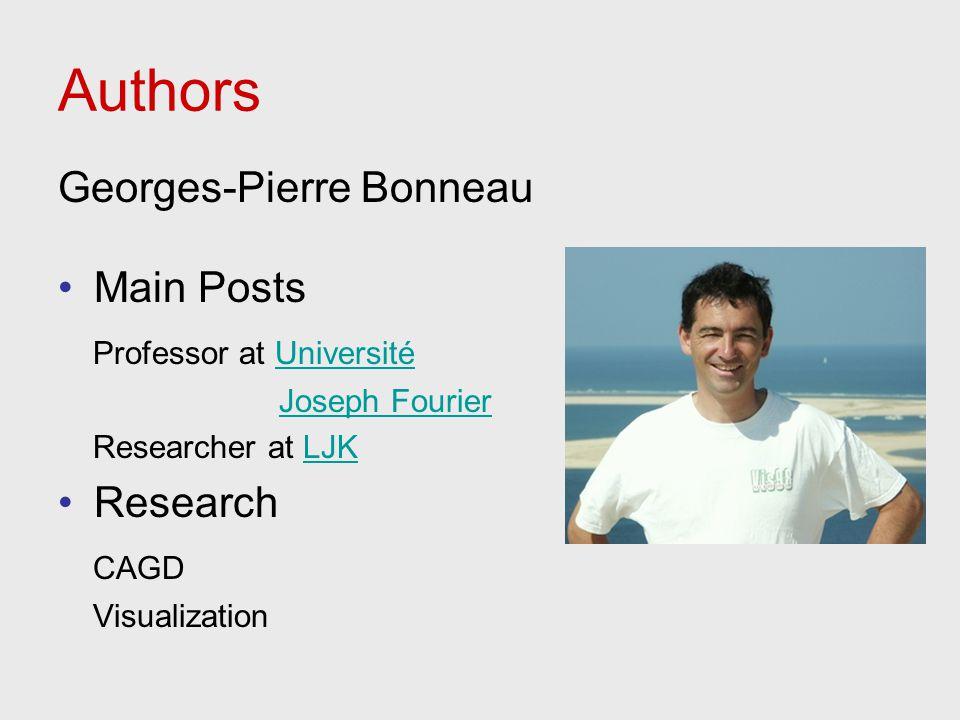Authors Georges-Pierre Bonneau Main Posts Professor at Université Joseph Fourier Researcher at LJK Research CAGD Visualization