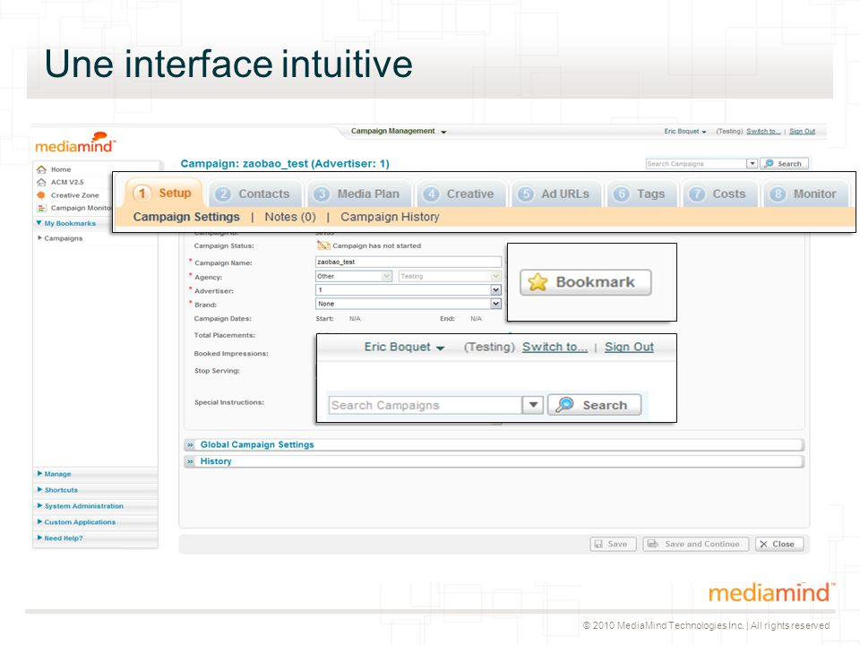 © 2010 MediaMind Technologies Inc. | All rights reserved Une interface intuitive