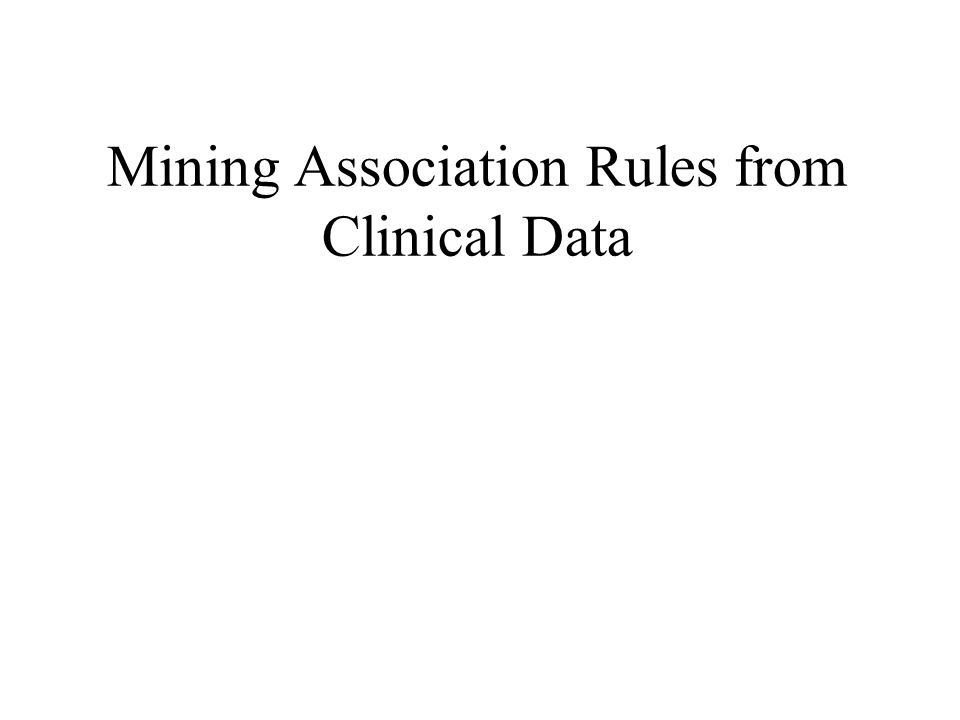 Mining Association Rules from Clinical Data