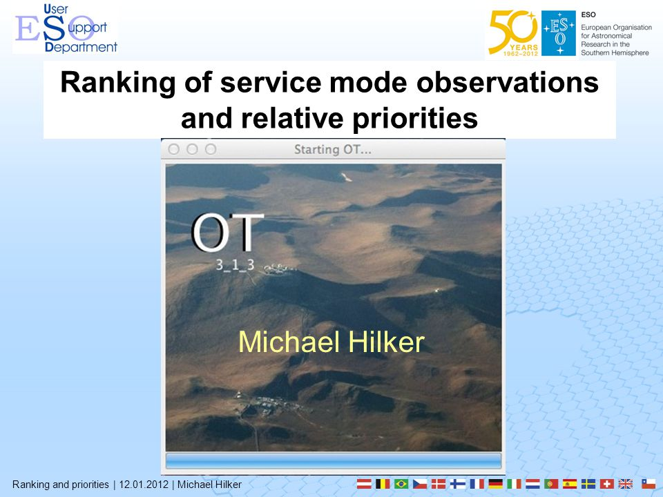Ranking and priorities | 12.01.2012 | Michael Hilker Ranking of service mode observations and relative priorities Michael Hilker