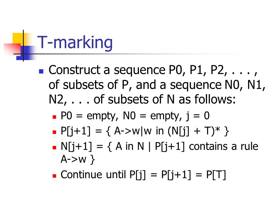T-marking Construct a sequence P0, P1, P2,..., of subsets of P, and a sequence N0, N1, N2,...