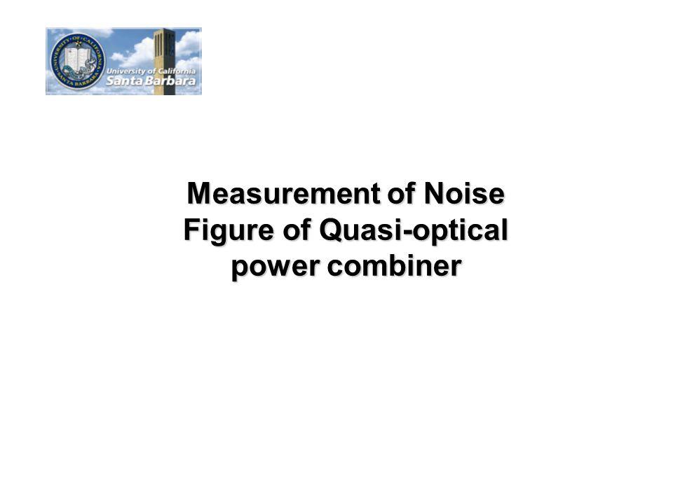 Measurement of Noise Figure of Quasi-optical power combiner