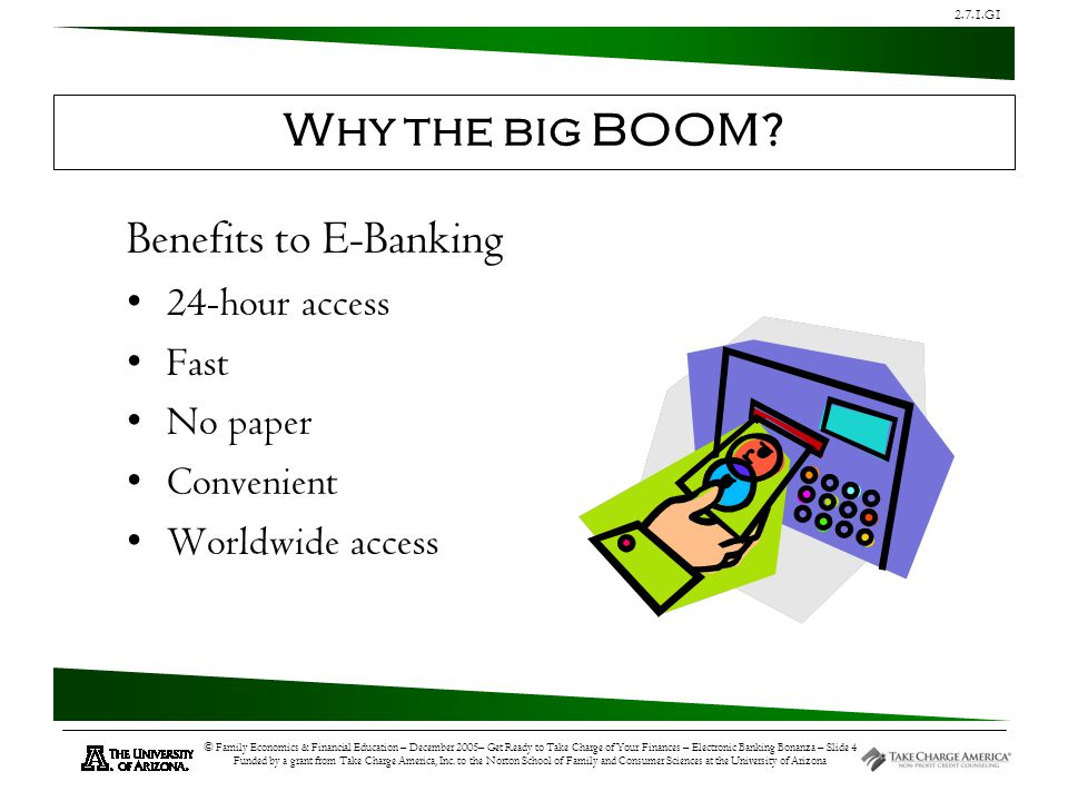 2.7.1.G1 © Family Economics & Financial Education – December 2005– Get Ready to Take Charge of Your Finances – Electronic Banking Bonanza – Slide 4 Fu