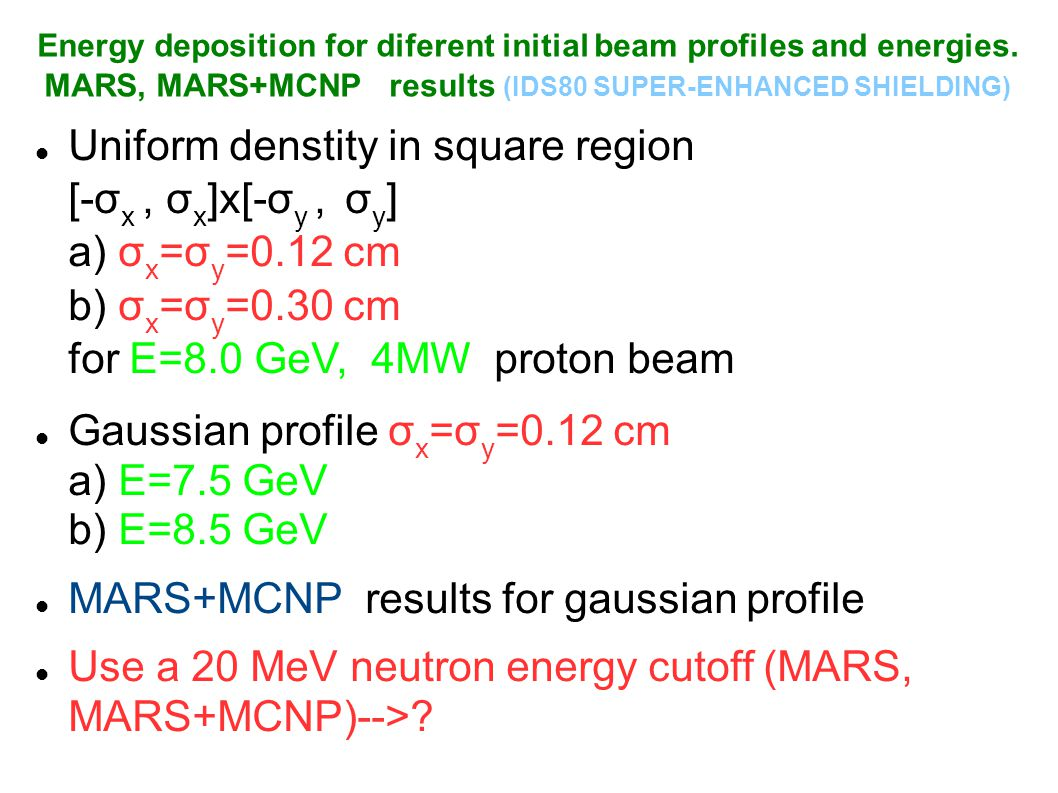 Energy deposition for diferent initial beam profiles and energies.