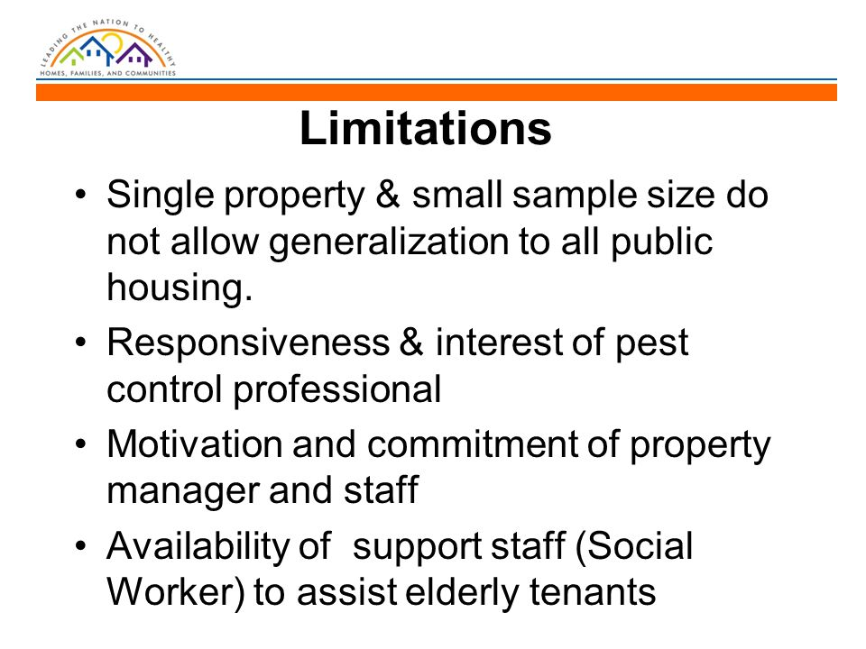 Limitations Single property & small sample size do not allow generalization to all public housing. Responsiveness & interest of pest control professio