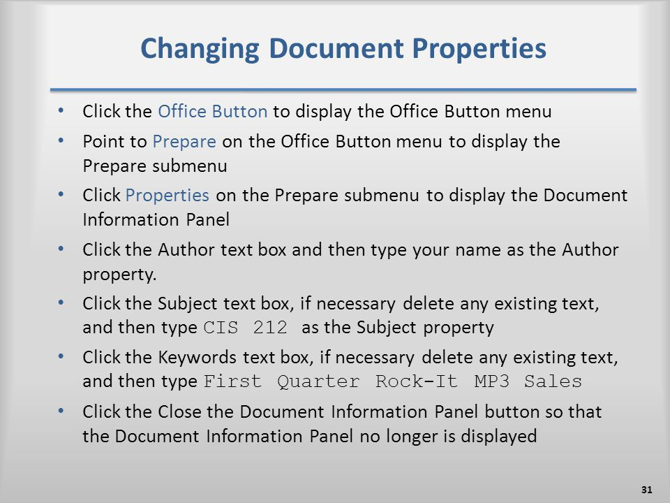 Changing Document Properties Click the Office Button to display the Office Button menu Point to Prepare on the Office Button menu to display the Prepa