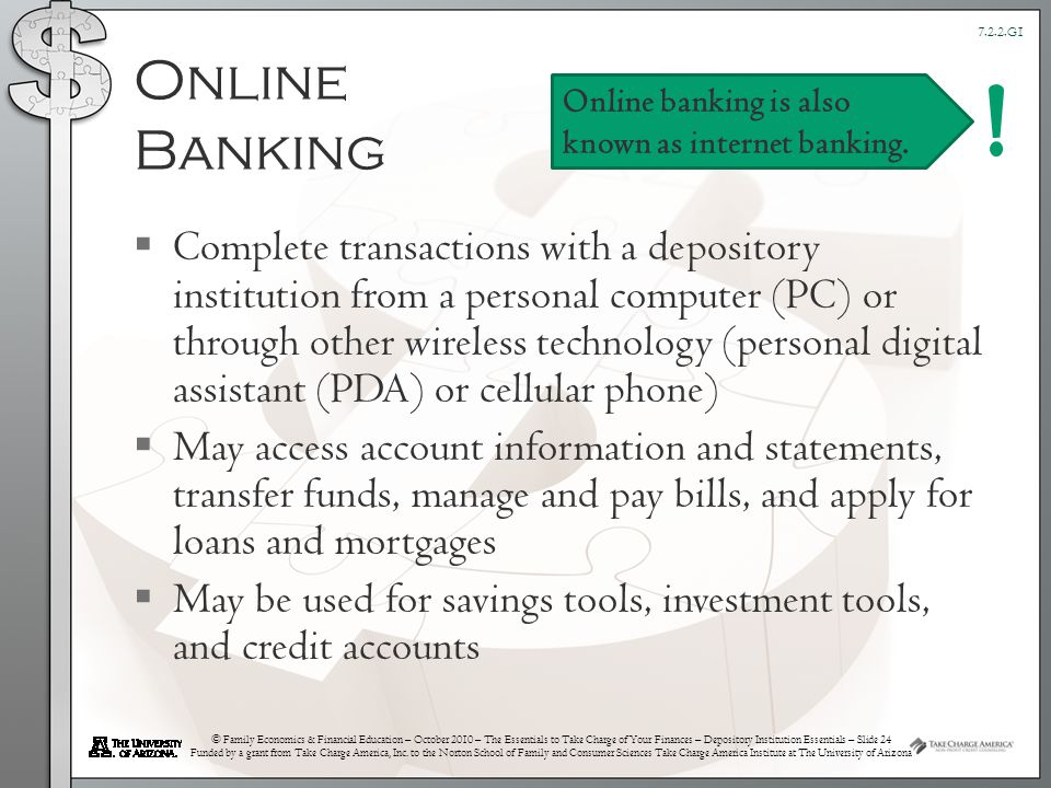 © Family Economics & Financial Education – October 2010 – The Essentials to Take Charge of Your Finances – Depository Institution Essentials – Slide 24 Funded by a grant from Take Charge America, Inc.