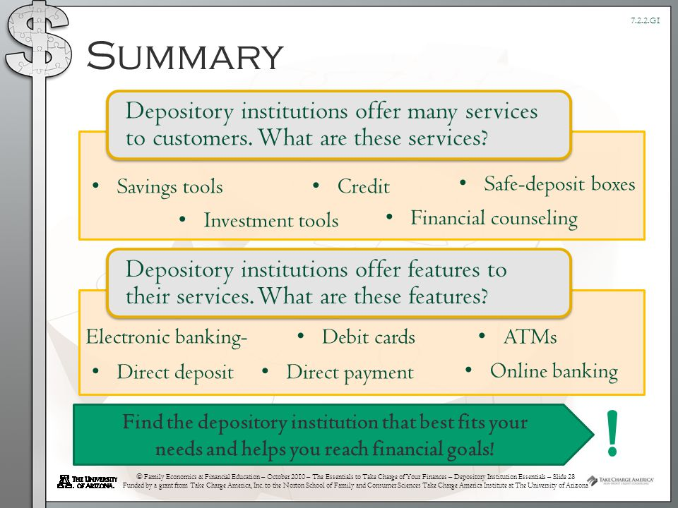 © Family Economics & Financial Education – October 2010 – The Essentials to Take Charge of Your Finances – Depository Institution Essentials – Slide 28 Funded by a grant from Take Charge America, Inc.