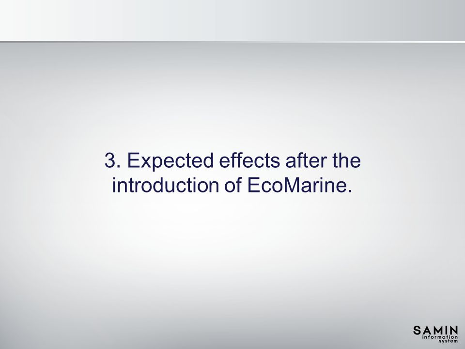 3. Expected effects after the introduction of EcoMarine.