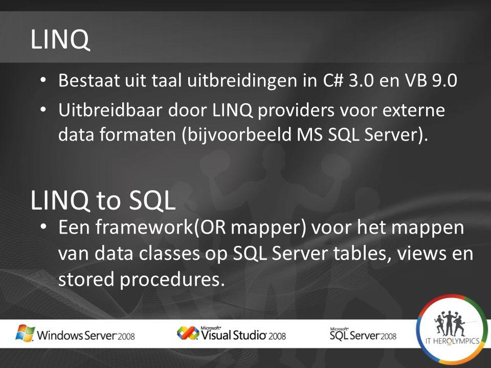 LINQ Bestaat uit taal uitbreidingen in C# 3.0 en VB 9.0 Uitbreidbaar door LINQ providers voor externe data formaten (bijvoorbeeld MS SQL Server).