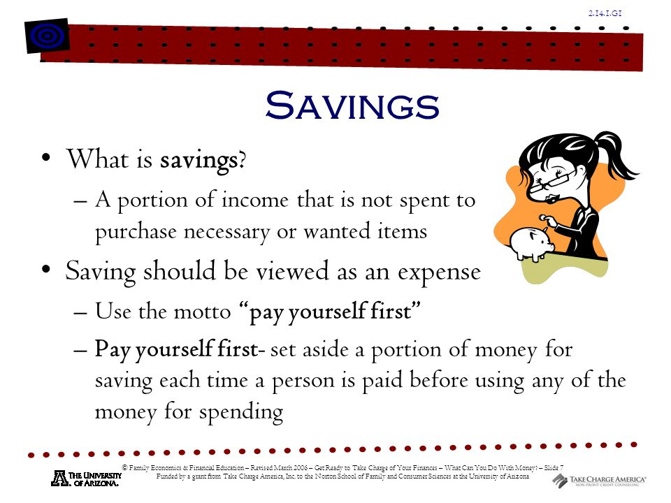 G1 © Family Economics & Financial Education – Revised March 2006 – Get Ready to Take Charge of Your Finances – What Can You Do With Money.