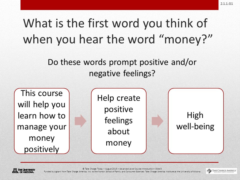 2.1.1.G1 © Take Charge Today – August 2013 – Advanced Level Course Introduction– Slide 5 Funded by a grant from Take Charge America, Inc. to the Norto
