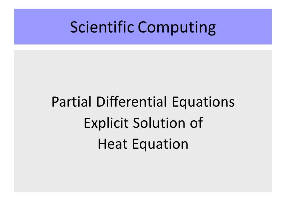 Scientific Computing Partial Differential Equations Explicit Solution of Heat Equation