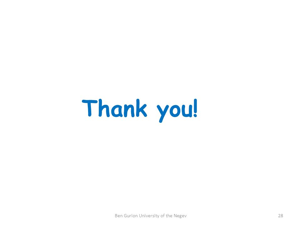 Thank you! 28Ben Gurion University of the Negev