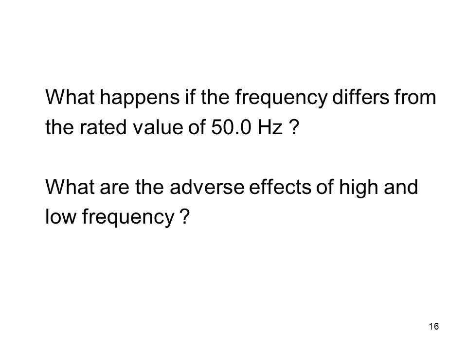 16 What happens if the frequency differs from the rated value of 50.0 Hz .