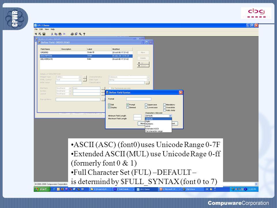ASCII (ASC) (font0) uses Unicode Range 0-7F Extended ASCII (MUL) use Unicode Rage 0-ff (formerly font 0 & 1) Full Character Set (FUL) –DEFAULT – is de