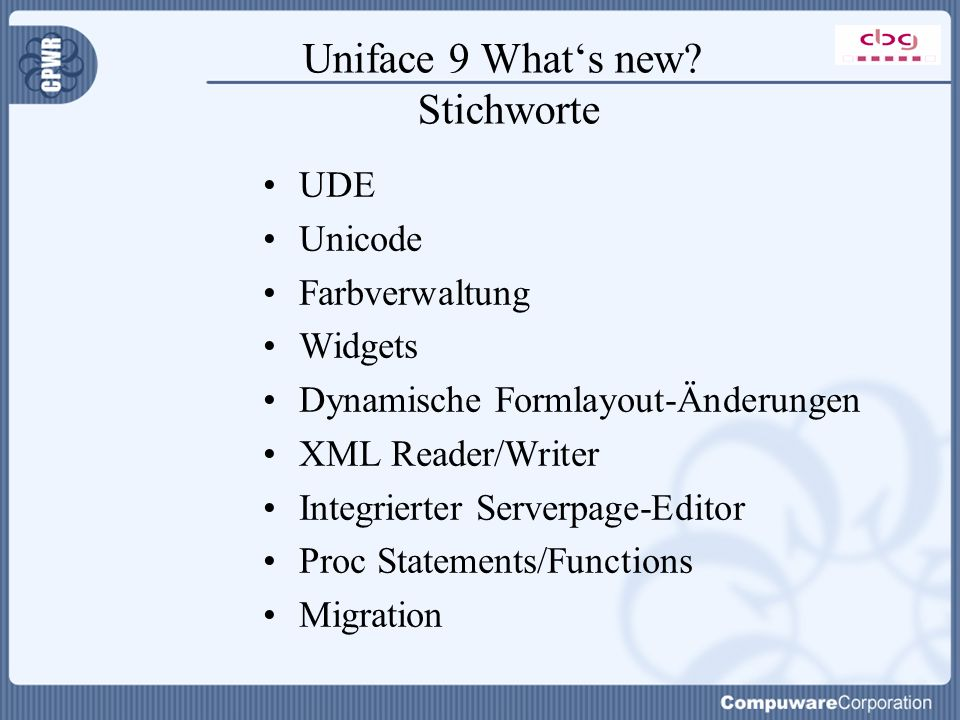 Uniface 9 What's new.