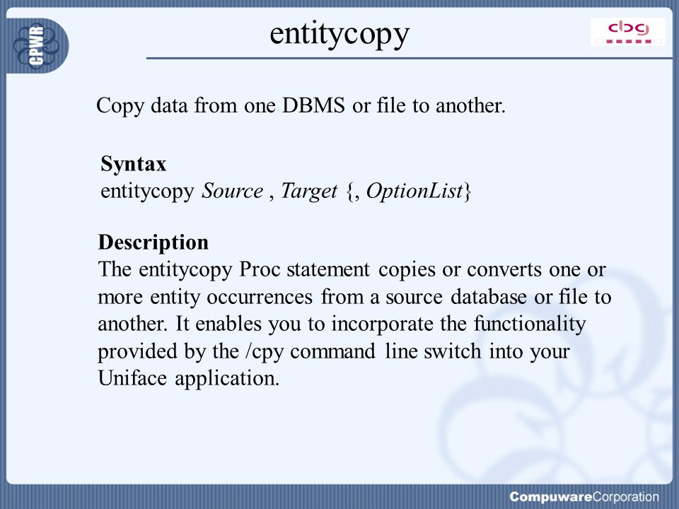 entitycopy Copy data from one DBMS or file to another.