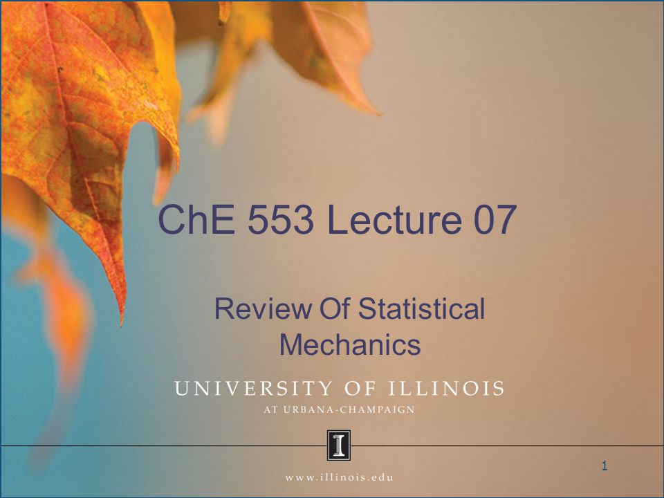 ChE 553 Lecture 07 Review Of Statistical Mechanics 1