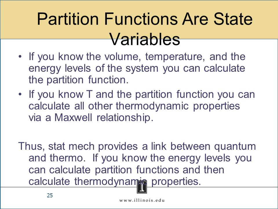 Partition Functions Are State Variables If you know the volume, temperature, and the energy levels of the system you can calculate the partition funct