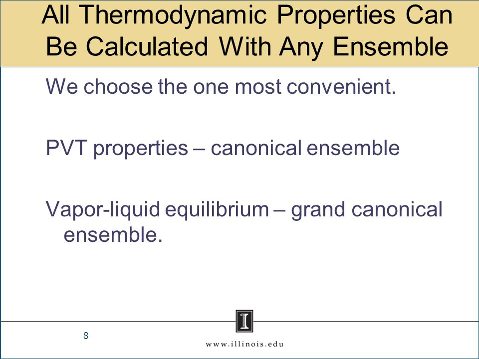 All Thermodynamic Properties Can Be Calculated With Any Ensemble We choose the one most convenient. PVT properties – canonical ensemble Vapor-liquid e