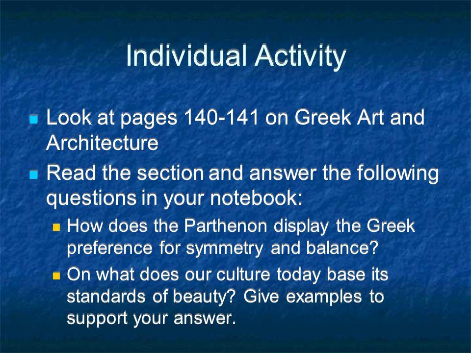 Greek Styles in Art Artists & sculptors create an idealized human form Classical Art=standards of order, balance, & proportion Artists & sculptors cre