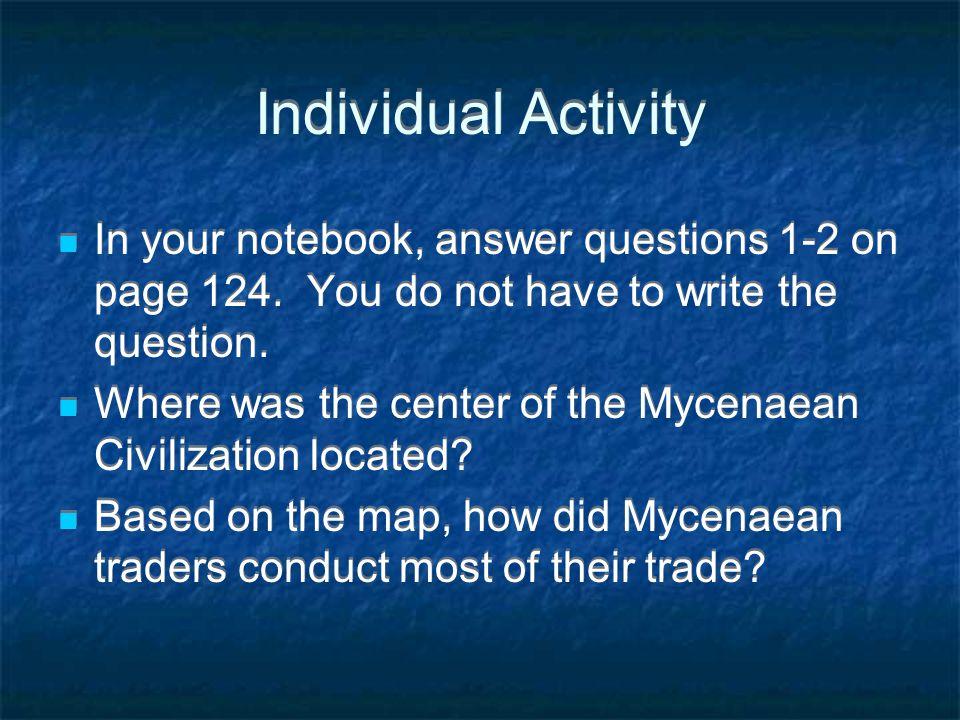 Greek Culture Declines Under the Dorians Dorians replace Mycenaeans No written language & less advanced than Mycenaeans Homer composes The Iliad & The