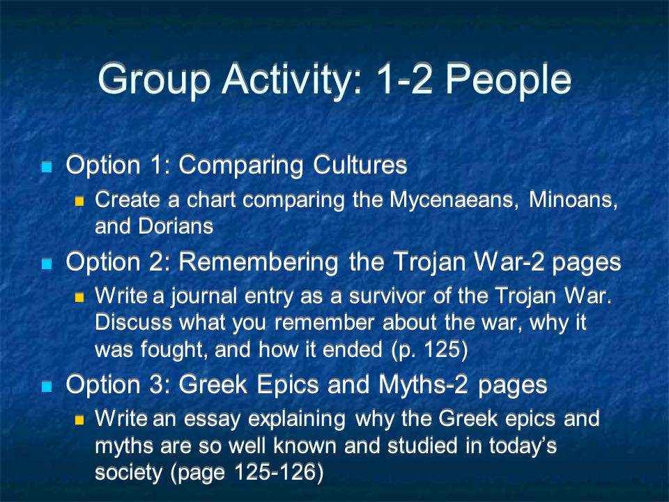 Individual Activity In your notebook, answer questions 1-2 on page 124. You do not have to write the question. Where was the center of the Mycenaean C