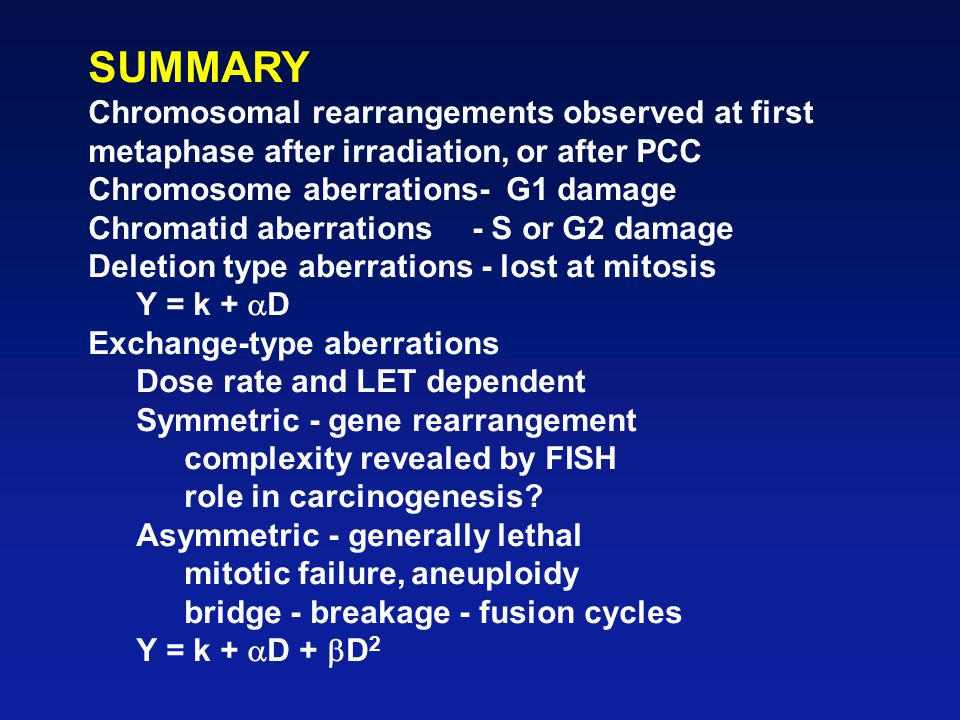 SUMMARY Chromosomal rearrangements observed at first metaphase after irradiation, or after PCC Chromosome aberrations- G1 damage Chromatid aberrations