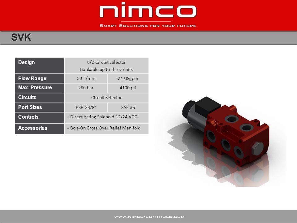 SVK Design 6/2 Circuit Selector Bankable up to three units Flow Range 50 l/min24 USgpm Max. Pressure 280 bar4100 psi Circuits Circuit Selector Port Si