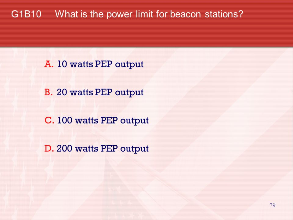 79 G1B10 What is the power limit for beacon stations.